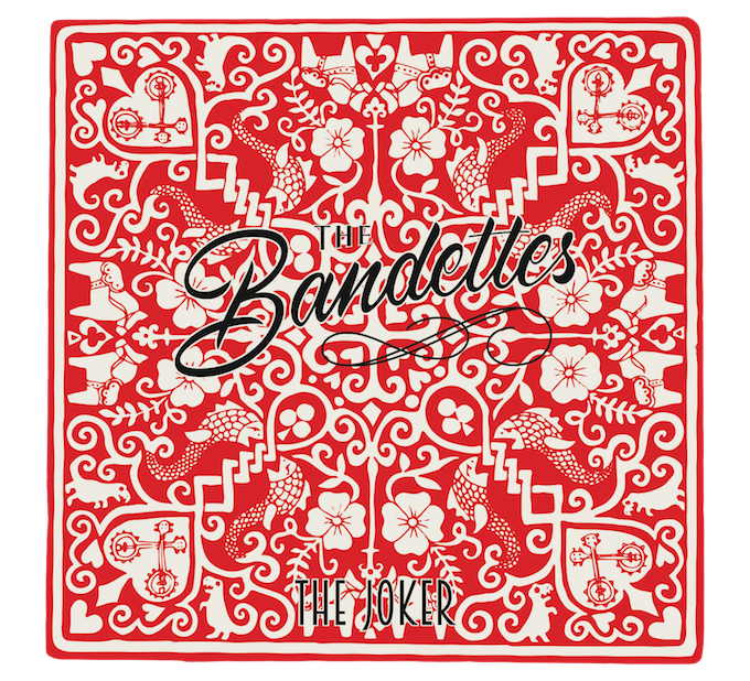 Buy The Bandettes' latest EP, The Joker, on iTunes